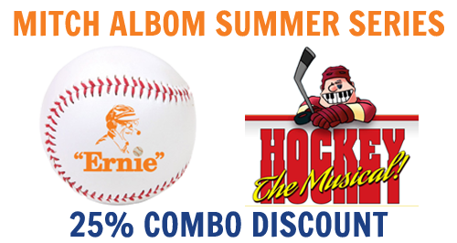 Purchase tickets to Ernie the Play and Hockey the Musical! and both shows are discounted at 25%